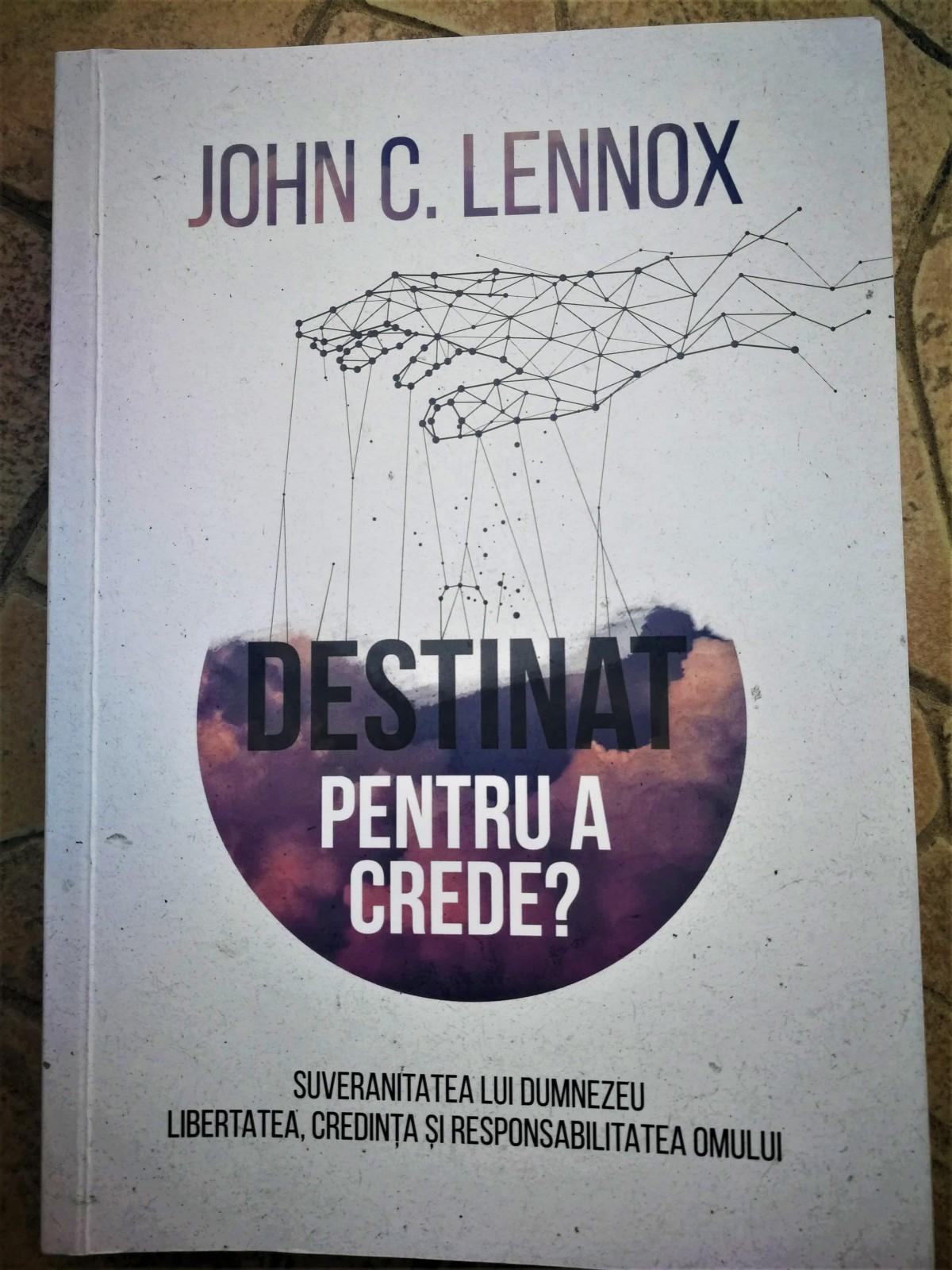 """Recomand cartea lui John Lennox – """"Destinat pentru acrede?"""""""